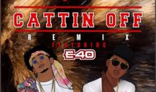 Cattin Off – Jay n Fresh Ft. E-40